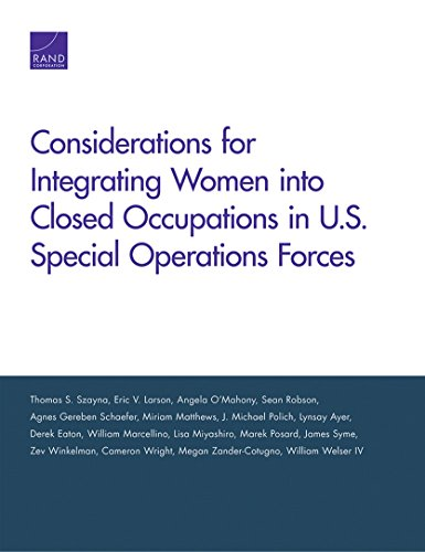 Considerations for Integrating Women into Closed Occupations in U.S. Special Operations Forces ([Research reports] ;)