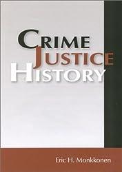 Crime Justice History (History of Crime & Criminal Justice)