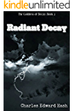 Radiant Decay (The Goddess of Decay Book 2)
