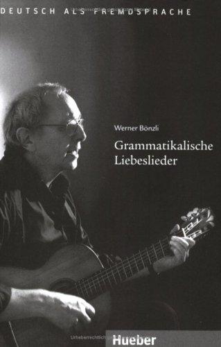 Grammatikalische Liebeslieder: Deutsch als Fremdsprache / Audio-CD