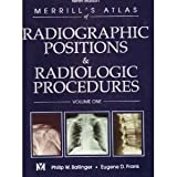 Radiographic Positions and Radiologic Procedures, Ballinger, Philip W. and Frank, Eugene D., 0323016065