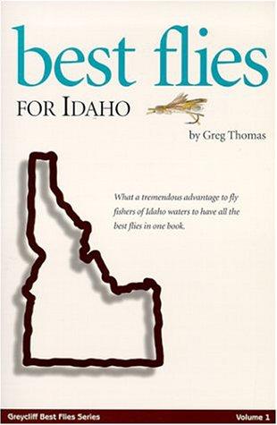 Download Best Flies for Idaho (Greycliff Best Flies Series, Vol. 1) ebook