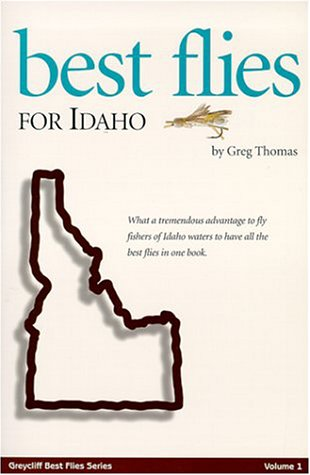 Best Flies for Idaho (Greycliff Best Flies Series, Vol. 1) pdf