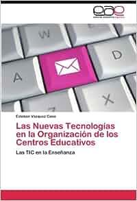 Las Nuevas Tecnologías en la Organización de los Centros