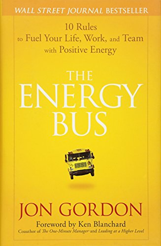 the-energy-bus-10-rules-to-fuel-your-life-work-and-team-with-positive-energy