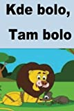 Kde bolo,  Tam bolo (Slovak Edition)