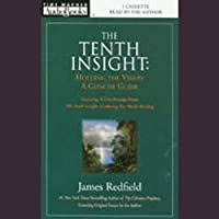 The Tenth Insight: Holding the Vision, A Concise Guide