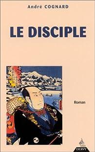 Le Disciple par André Cognard