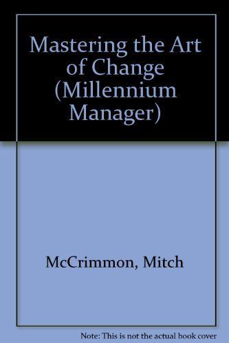 The Change Master: Managing and Adapting to Organizational Change (Millennium Manager Series) by Mitch McCrimmon (1997-06-03)