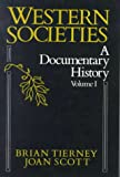Western Societies Vol. 1 : A Documentary History, Tierney, Brian and Scott, Joan, 0075542552