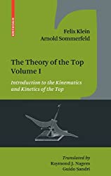 The Theory of the Top. Volume I: Introduction to the Kinematics and Kinetics of the Top v. 1