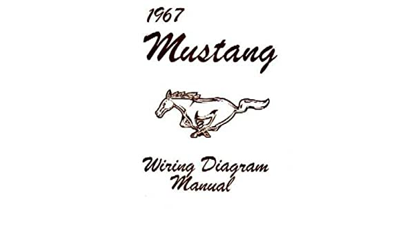 67 ford solenoid wiring diagram amazon com 1967 ford mustang wiring diagrams schematics automotive  1967 ford mustang wiring diagrams
