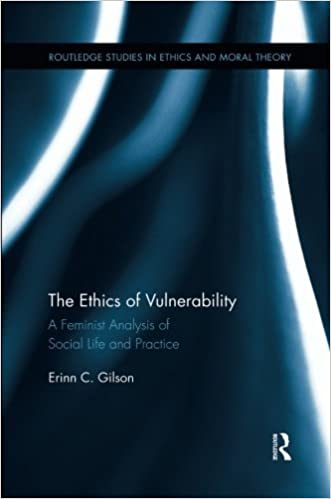 The Ethics of Vulnerability A Feminist Analysis of Social Life and Practice