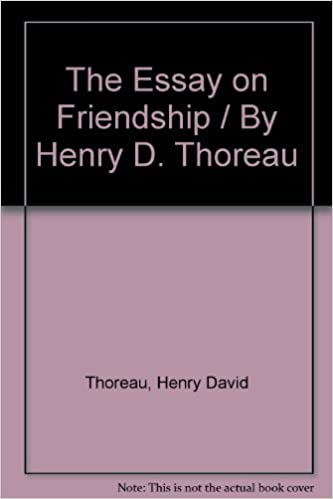 essay on friendship thoreau Friendship poem by henry david thoreau in the poem friendship by henry david thoreau, he addresses the theme of love and how love is shown in our world.