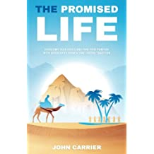 The Promised Life: Overcome Your Crisis and Find Your Purpose with Seven Gifts from a Time-Tested Tradition