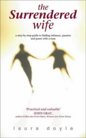 The Surrendered Wife: A Woman's Guide to True Intimacy with a Man by Simon & Schuster Ltd