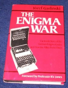 The Enigma War: The Inside Story of the German Enigma Codes and How the Allies Broke Them