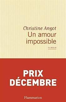 Un Amour Impossible Christine Angot Babelio