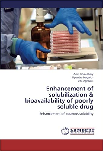 Book Enhancement of solubilization and bioavailability of poorly soluble drug: Enhancement of aqueous solubility