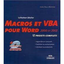 MACROS ET VBA POUR WORD 2000 ET 2002 : 12 PROJETS COMPLETS + CD