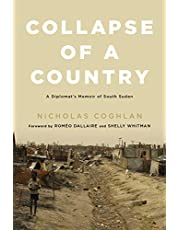 Collapse of a Country: A Diplomat's Memoir of South Sudan