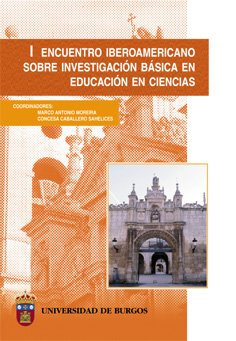 I encuentro iberoamericano sobre investigación básica en educación en ciencias / First Ibero-American Meeting on Basic Research in Science Education: ... Septiembre De 2002. Actas (Spanish Edition) PDF