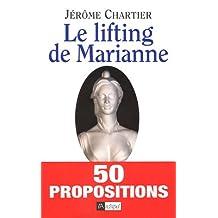 Lifting de Marianne (Le) 50 propositions pour changer la vie poli