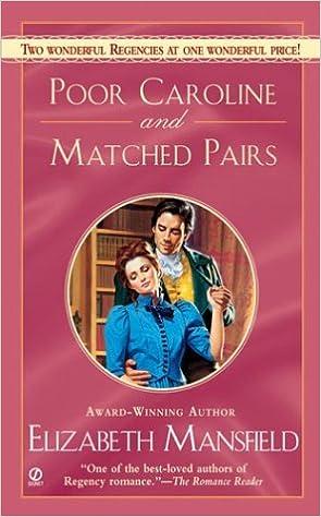 Poor Caroline and Matched Pairs (Signet Regency Romance): Elizabeth