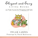 Elegant and Easy Living Rooms, Dylan Landis, 0440508592