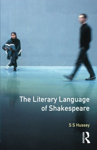 The Literary Language of Shakespeare (Oxford Science Publications) by Routledge