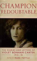 Champion Redoubtable: The Diaries and Letters of Violet Bonham Carter, 1914-45 (Phoenix Giants)