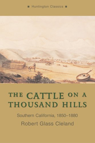 The Cattle on a Thousand Hills: Southern California, 1850-1880 (The Huntington Library Classics)