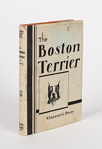 Download The Boston Terrier. By Vincent G. Perry - International Show Judge. Sketches by G.H.Lederer. PDF