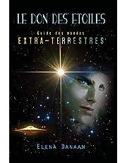Le Don des Etoiles: Guide des mondes extraterrestres