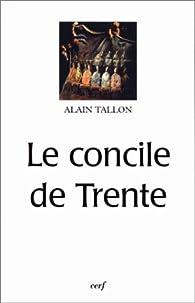 Le Concile de Trente par Alain Tallon