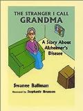 The Stranger I Call Grandma, Swanee Ballman, 0970295944