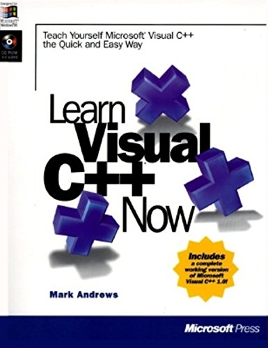 Learn Visual C++ Now: The Complete Learning Solution for Visual C++ (Learn Now)