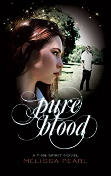 Pure Blood (Time Spirit Trilogy Book 3) by [Pearl, Melissa]