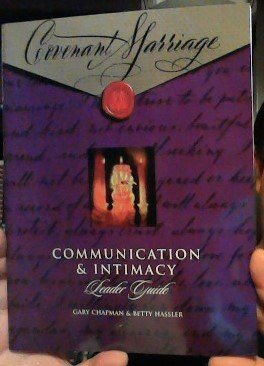 Covenant Marriage: Communication & Intimacy, Leader Guide