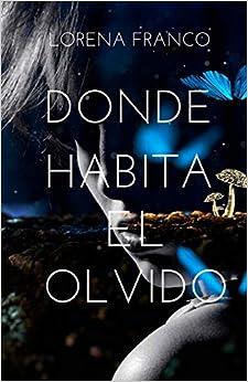 Donde habita el olvido: Amazon.es: Franco, Lorena: Libros