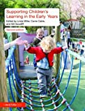 Supporting Children's Learning in the Early Years, Miller, Linda and Cable, Carrie, 0415496969