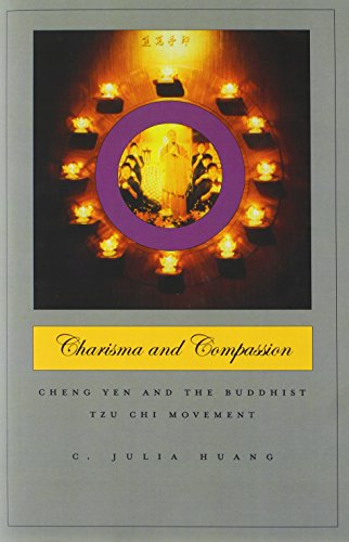 Charisma and Compassion: Cheng Yen and the Buddhist Tzu Chi Movement