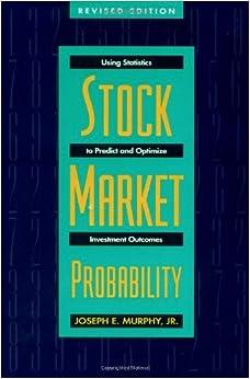 Stock Market Probability: Using Statistics To Predict And Optimize Investment Outcomes PDF Descargar Gratis
