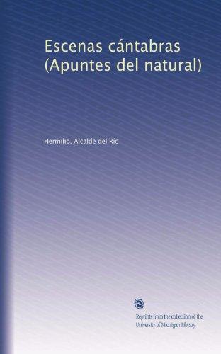 Natural Apuntes Del (Escenas cántabras (Apuntes del natural) (Spanish Edition))