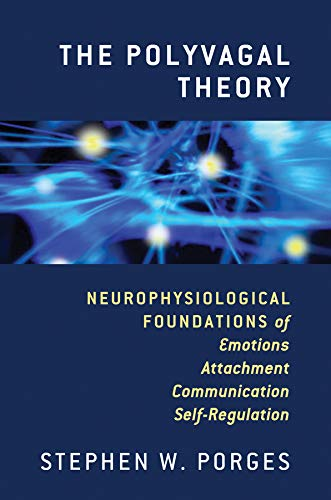 Pdf Medical Books The Polyvagal Theory: Neurophysiological Foundations of Emotions, Attachment, Communication, and Self-regulation (Norton Series on Interpersonal Neurobiology)