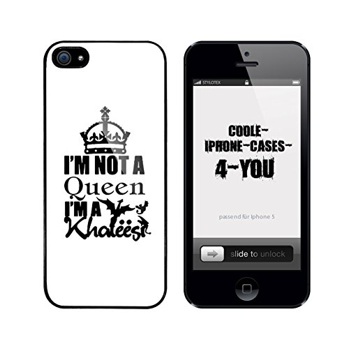 Iphone 5 / 5S Schutzhülle I m not a Queen I am Khaleesi - schwarzer Rahmen