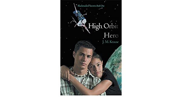 High Orbit Hero: A Blackmailed Teen's Struggle to Protect His Sister