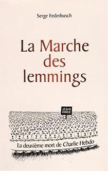 La marche des lemmings - La deuxième mort de Charlie Hebdo par Federbusch
