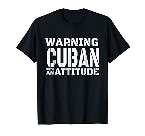 Warning: Cuban With An Attitude Funny Gifts Idea T-Shirt