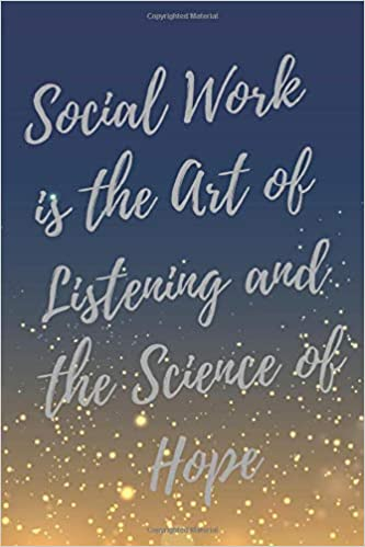 Amazon Com Social Work Is The Art Of Listening And The Science Of